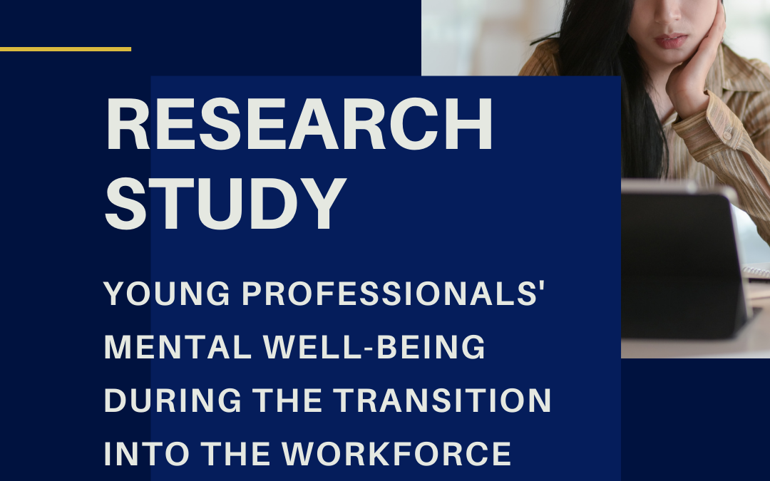 RESEARCH STUDY: Young Professionals' Mental Well-Being During the Transition into the Workforce